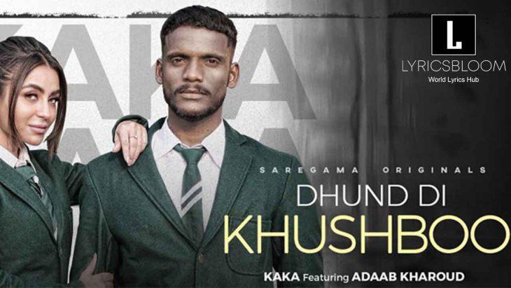 dhund-di-khushboo-kaka-lyricsbloom