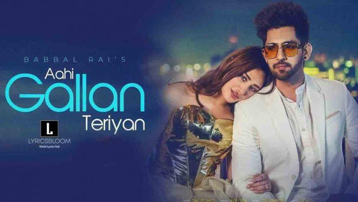 Aahi-Gallan-Teriyan-Lyrics-Babbal-Rai