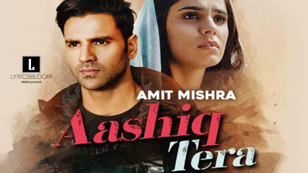 aashiq-tera-amit-mishra-lyrics